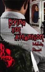 dyingforattentio